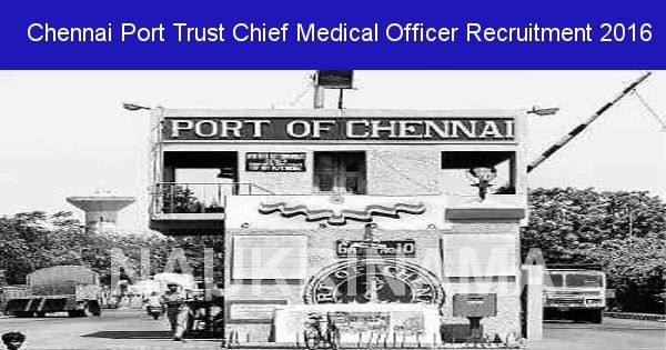 Chennai Port Trust Chief Medical Officer Recruitment 2016 ...