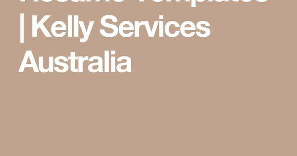 Resume Templates | Kelly Services Australia | Resume - Templates ...