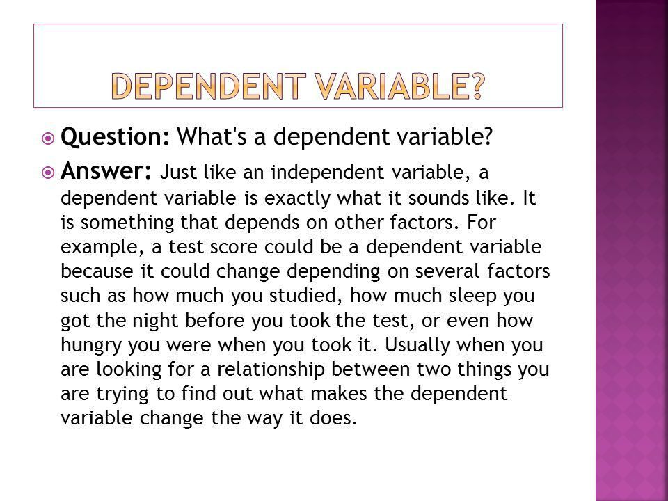 Say What??????.  What are Independent and Dependent Variables ...