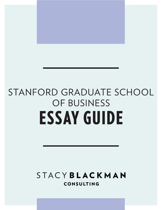 Stanford MBA Essay Guide | Stacy Blackman Consulting - MBA ...