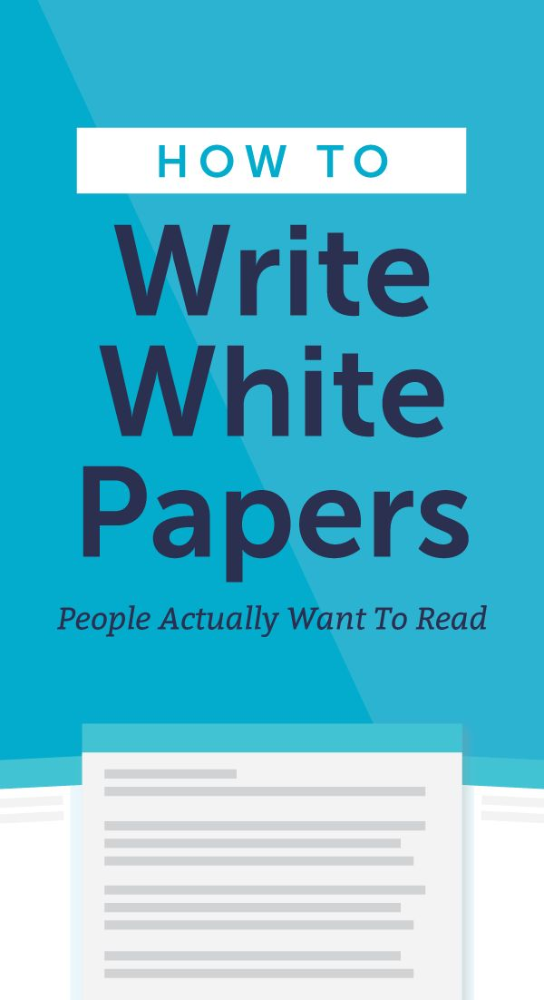 How to Write White Papers People Actually Want to Read | White ...