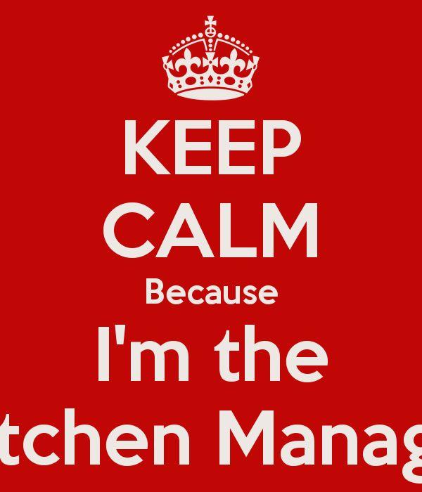 KEEP CALM Because I'm the Kitchen Manager Poster | sarah | Keep ...