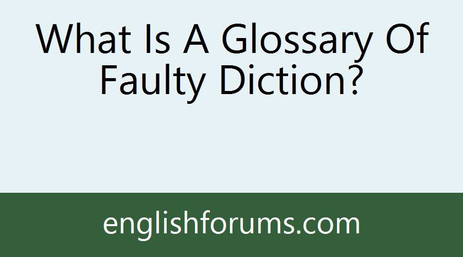 What Is A Glossary Of Faulty Diction?