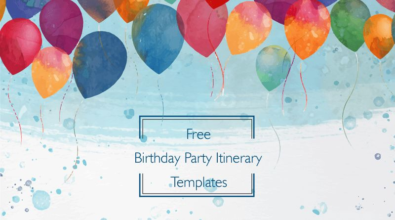 Birthday Party Itinerary Templates, Samples and Formats