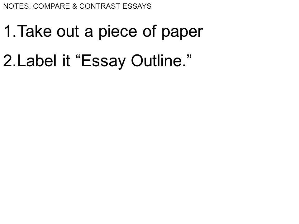 NOTES: COMPARE & CONTRAST ESSAYS Vocabulary compare: Use examples ...