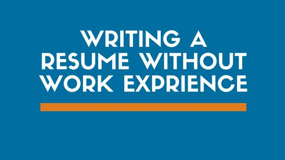 How to Write the Perfect Resume with Little to No Experience ...