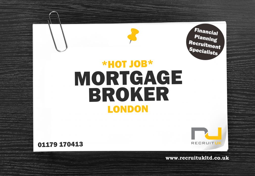 Mortgage Broker role in the City- London – Recruit UK Ltd