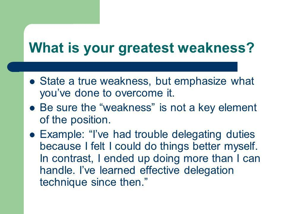 greatest weakness example what is your greatest weakness best