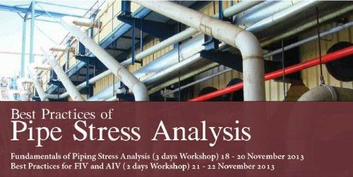 "Join us in ""Pipe Stress Analysis"" workshop on Nov 2013 with Amrit ..."
