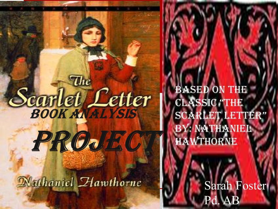 """Based on the classic """"The Scarlet Letter"""" By: Nathaniel Hawthorne ..."""