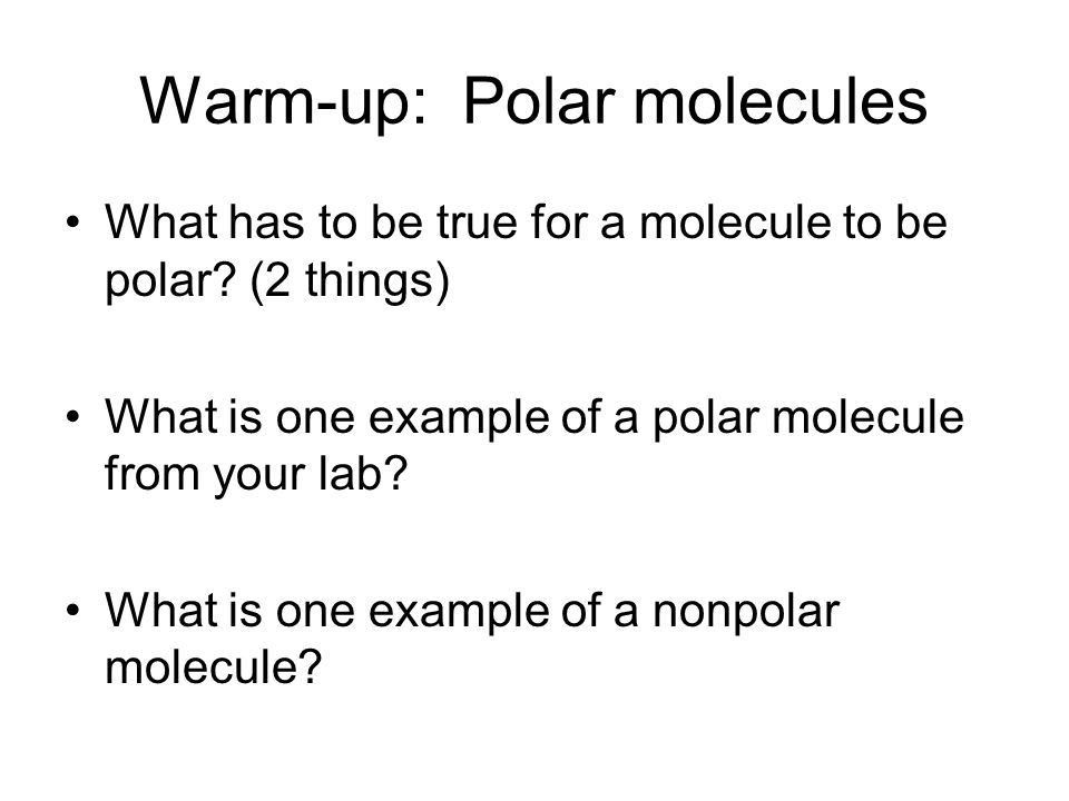 Warm-up: Polar molecules - ppt download