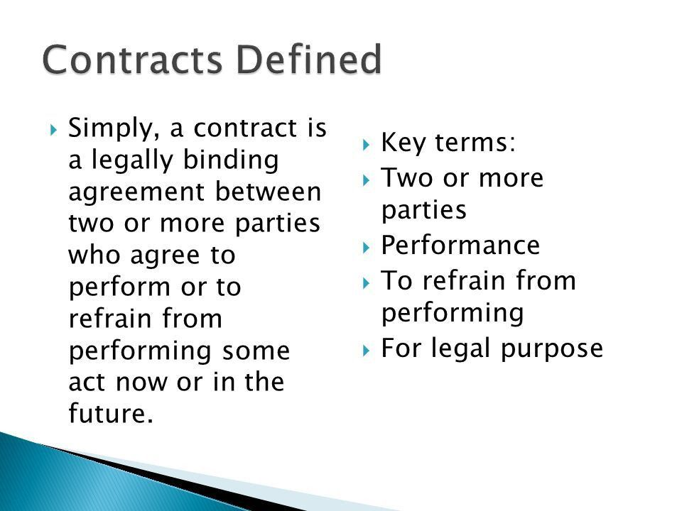An agreement that can be enforced in court; A promise or set of ...