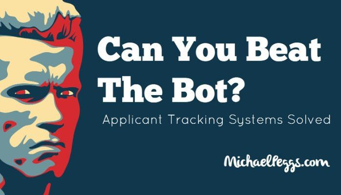 Can You Beat The Bot? Applicant Tracking Systems Solved | Michael ...