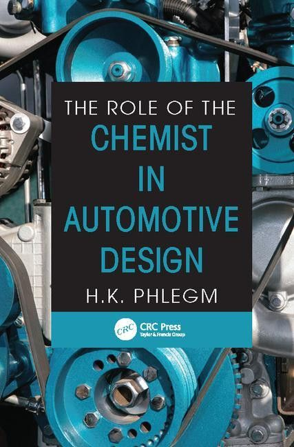 The Role of the Chemist in Automotive Design - CRC Press Book
