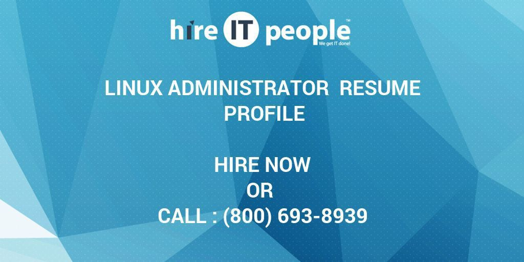 Linux Administrator Resume Profile - Hire IT People - We get IT done