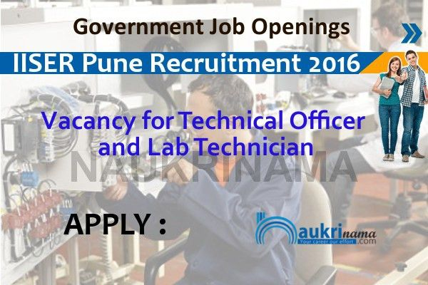 IISER Pune Technical Officer and Lab Technician Jobs 2016 ...