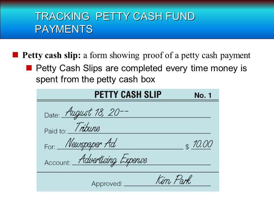 LESSON 5-4 Petty Cash. TERMS Petty cash: an amount of cash kept on ...