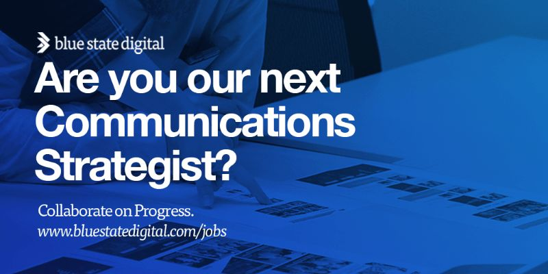 Blue State Digital seeks Communication Strategist in our DC or NY ...