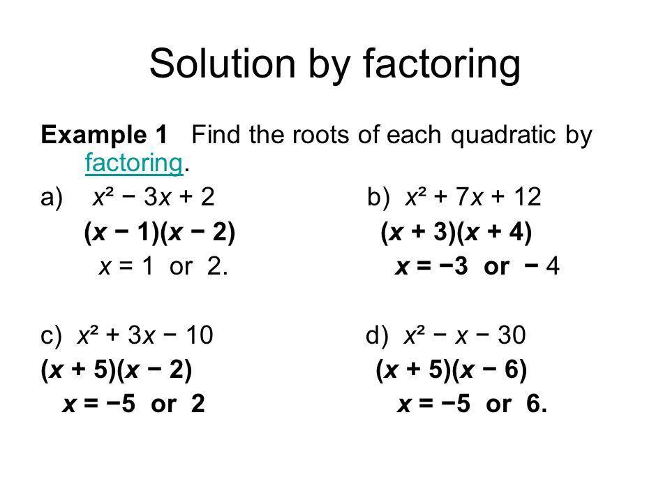 Solving Quadratic Equations by Factoring. Solution by factoring ...