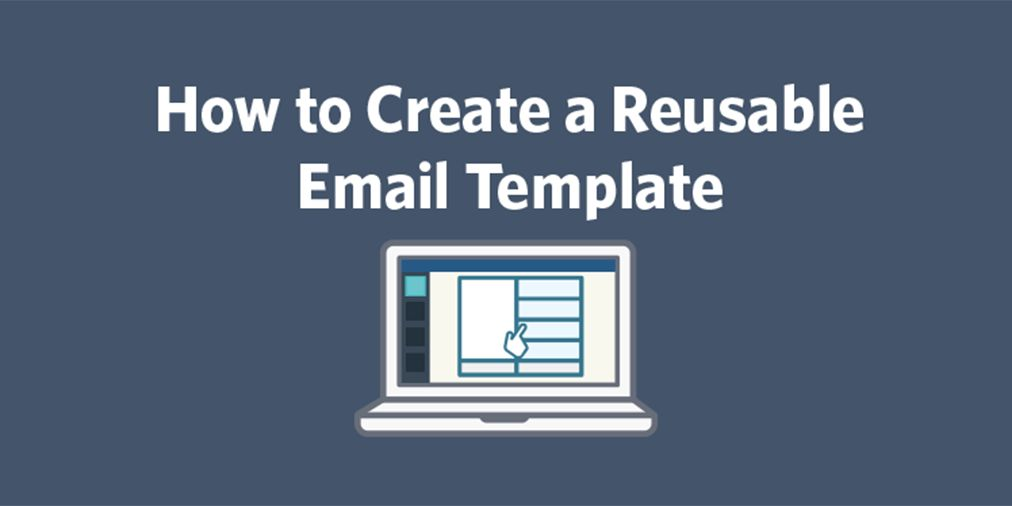 How to Create a Reusable Email Template | Constant Contact Blogs