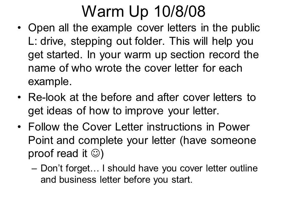 Warm Up 10/8/08 Open all the example cover letters in the public L ...