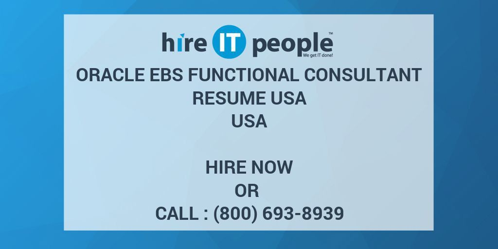 Oracle EBS Functional Consultant resume usa - Hire IT People - We ...