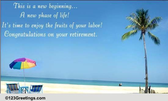 A New Phase Of Life! Free Retirement eCards, Greeting Cards   123 ...