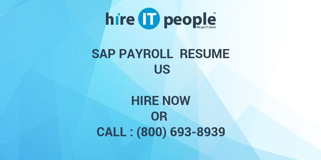 SAP PAYROLL Resume US - Hire IT People - We get IT done