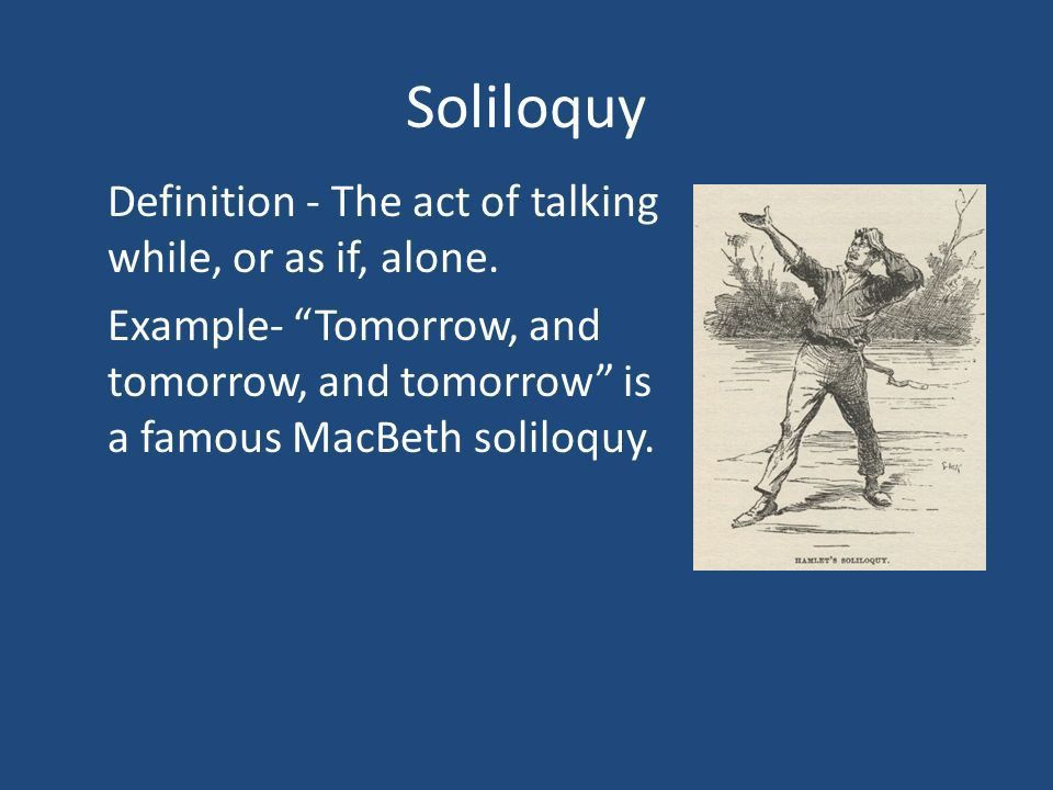 Soliloquy Definition - The act of talking while, or as if, alone ...
