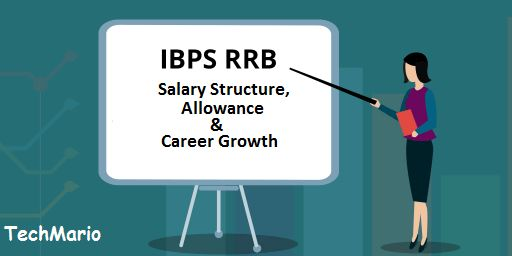 IBPS RRB Salary Structure 2017 (Office Assistant + Officer ...