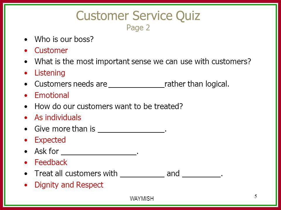 Answer the question being asked about Customer service quiz