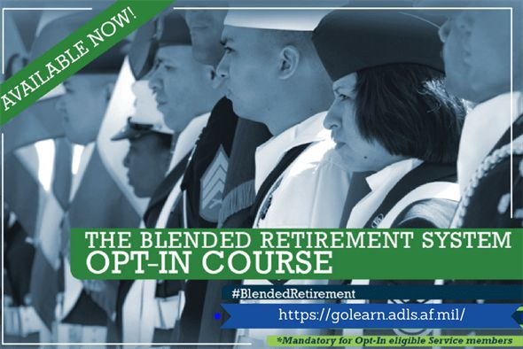 Blended Retirement System Opt-In training now available to all ...