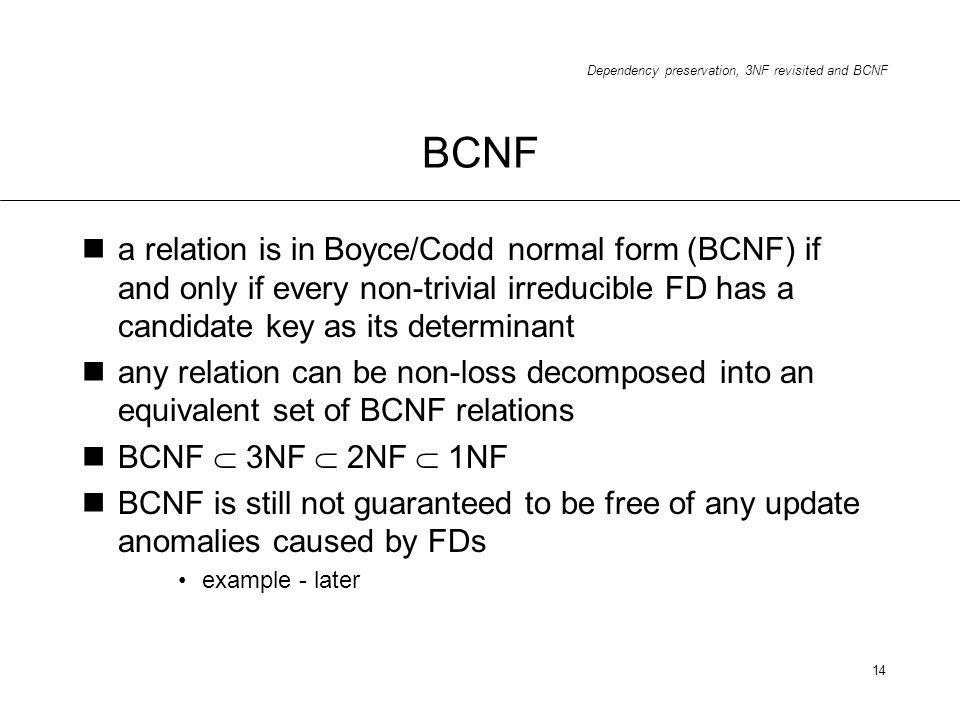 Dependency preservation, 3NF revisited and BCNF - ppt download