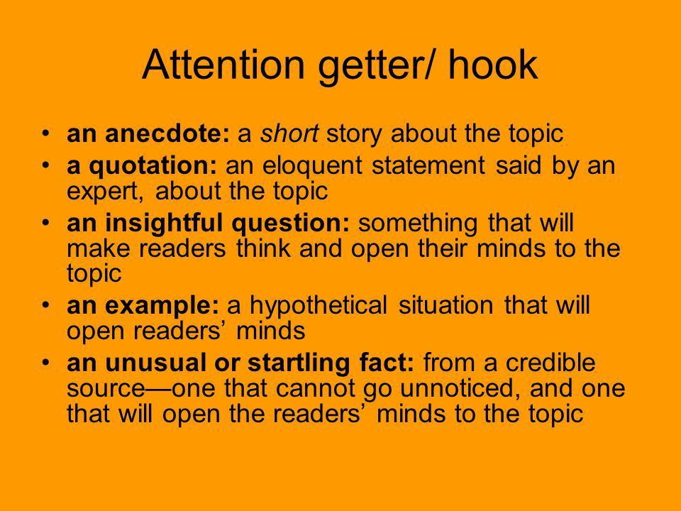 Introductory Paragraph. Attention getter/ hook an anecdote: a ...