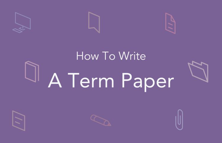 How to Write a Term Paper: Outline, Topics, Format | EssayPro
