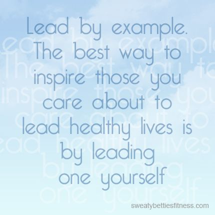 Lead by Example | Words To Live By | Pinterest | Leadership