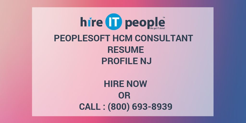 PeopleSoft HCM Consultant Resume Profile NJ - Hire IT People - We ...