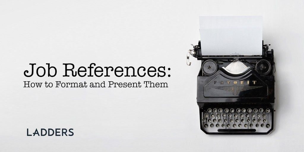 Job References: How to Format and Present Them | Ladders