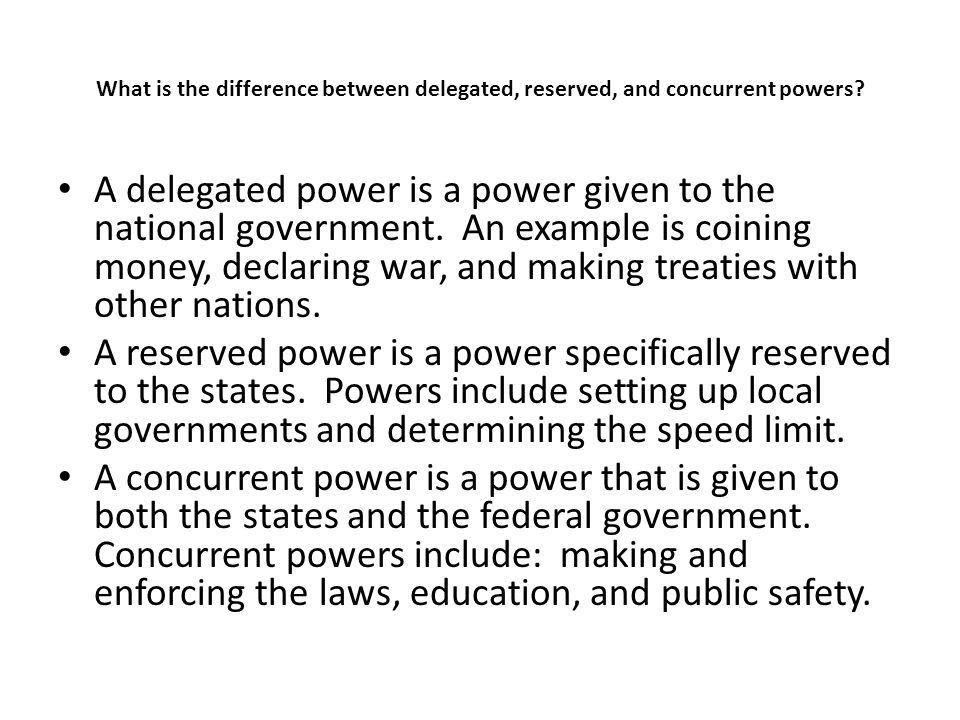 A delegated power is a power given to the national government ...