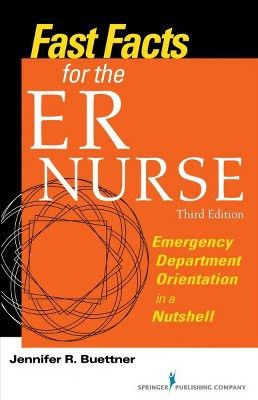 Fast Facts for the ER Nurse : Emergency Department Orientation in ...
