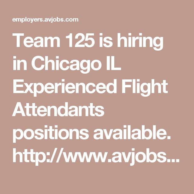 Team 125 is hiring in Chicago IL Experienced Flight Attendants ...