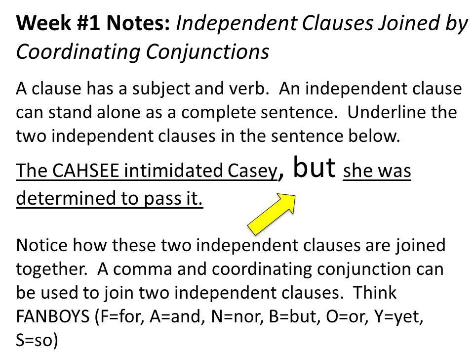 Week #1 Notes: Independent Clauses Joined by Coordinating ...