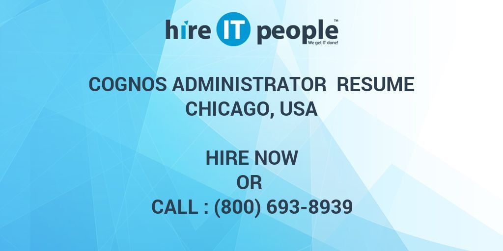Cognos Administrator Resume Chicago, USA - Hire IT People - We get ...