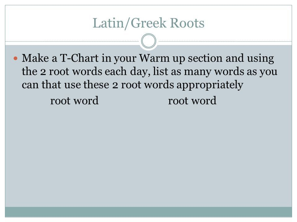 Latin/Greek Roots Make a T-Chart in your Warm up section and using ...