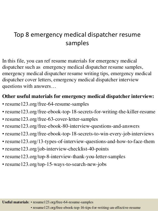 Top 8 Emergency Medical Dispatcher Resume Samples 1   911 Dispatcher Interview Questions