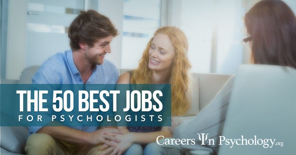 The 50+ Best Jobs for Psychology Graduates | CareersinPsychology.org