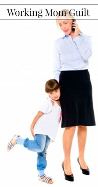 Working Mom Guilt -