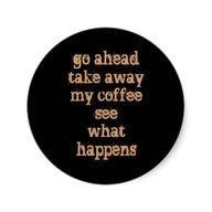 Coffee Humor | Coffe