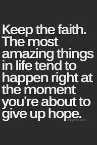 keep the faith. the