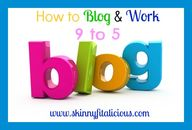 How to Blog & Work 9